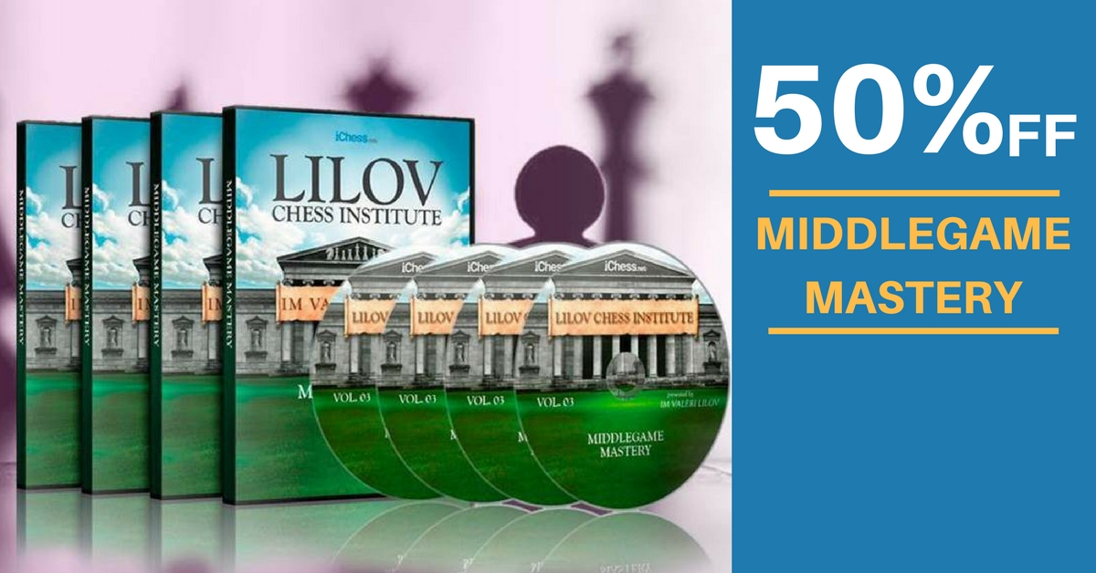 Middlegame Mastery - IM Lilov — 21 Days to Supercharge Your Chess by TheChessWorld.com
